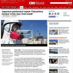 Japanese parliament report: Fukushima nuclear crisis was 'man-made'