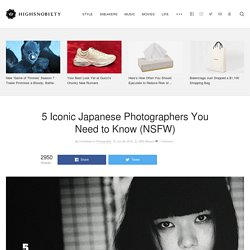 Japanese Photographers: 5 Icons You Need to Know (NSFW)