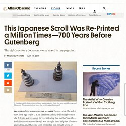 This Japanese Scroll Was Re-Printed a Million Times—700 Years Before Gutenberg - Atlas Obscura
