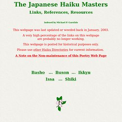 The Japanese Haiku Masters:  Links, References, Resources.
