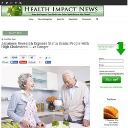 Japanese Research Exposes Statin Scam: People with High Cholesterol Live Longer