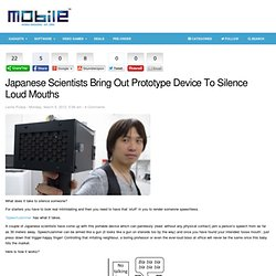 Japanese Scientists Bring Out Prototype Device To Silence Loud Mouths