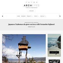 Japanese Teahouses in trees by Terunobu Fujimori ⋆ ArchEyes