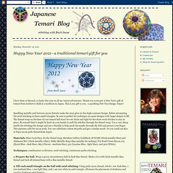 Japanese Temari: Happy New Year 2012 - a traditional temari gift for you