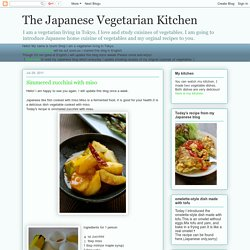 The Japanese Vegetarian Kitchen: Simmered zucchini with miso