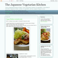The Japanese Vegetarian Kitchen: Vegan Chicken teriyaki steak