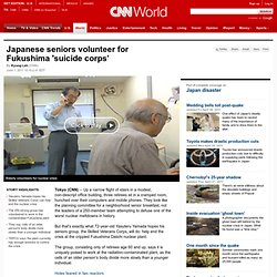 Japanese seniors volunteer for Fukushima 'suicide corps'