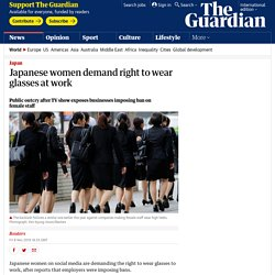 Japanese women demand right to wear glasses at work