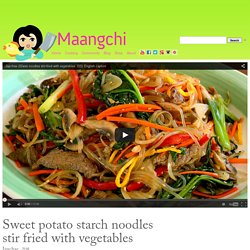 Japchae (Glass noodles stir fried with vegetables) recipe