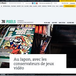 Au Japon, avec les conservateurs de jeux vidéo