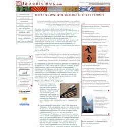 Japon ismus - Shodô: la calligraphie japonaise