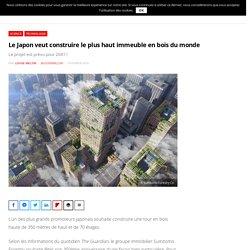 Le Japon veut construire le plus haut immeuble en bois du monde