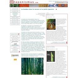 Art de vivre japonais - Le Bambou dans les Maisons et jardins du Japon