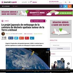 Le projet japonais de nettoyage de la ceinture de déchets spatiaux autour de la Terre a échoué