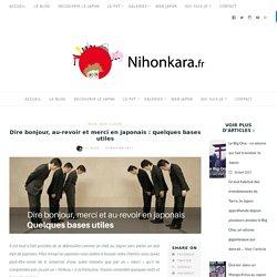 Dire bonjour, au-revoir et merci en japonais : quelques bases utiles - Nihonkara