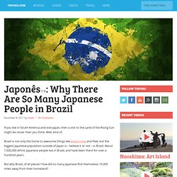 Japonêsです: Why There Are So Many Japanese People in Brazil
