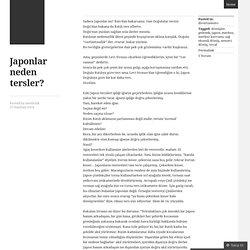 Japonlar neden tersler?