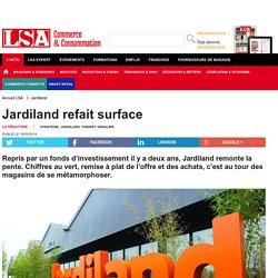 Jardiland refait surface - Bricolage, jardinage