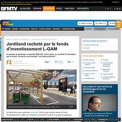 Jardiland racheté par le fonds d'investissement L-GAM