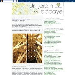 """UN JARDIN en L'ABBAYE """"L'esprit des lieux"""": Quand l'architecture imite la nature"""