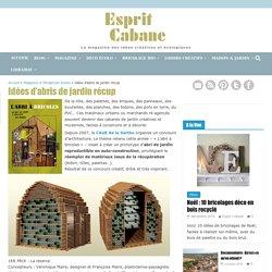 Idées d'abris de jardin récup, Esprit Cabane, idees creatives et ecologiques