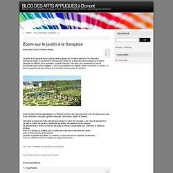 Zoom sur le jardin à la française - BLOG DES ARTS APPLIQUES à Domont