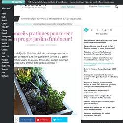 Jardin d'intérieur — Tutos et conseils pour créer un mini jardin d'intérieur