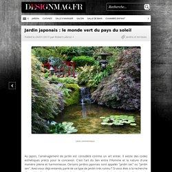 Jardin japonais : le monde vert du pays du soleil