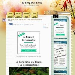 """Le Feng Shui du Jardin """"La sectorisation"""""""