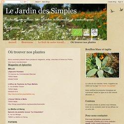 Le Jardin des Simples: Où trouver nos plantes