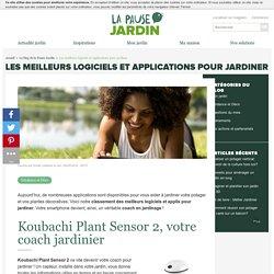 Jardinage connecté : les meilleurs logiciels et applications pour jardiner