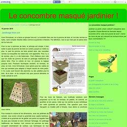 Jardinage Hors sol - Le concombre masqué jardinier !