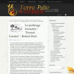 """Le jardinage forrestier - """"Forrest Garden"""" - Robert Hart - à la Courdémière..."""