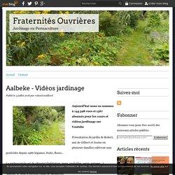 Aalbeke - Vidéos jardinage - Fraternités Ouvrières