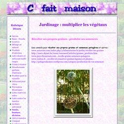 Jardinage : La multiplication des végétaux