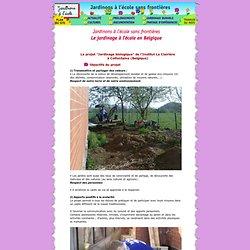 Le jardinage à l'école en Blegique : objectifs du projet jardinage biologique de l'institut La Clairière