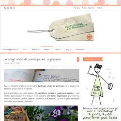 Jardinage urbain de printemps #3 : organisation