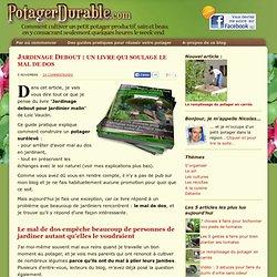 Jardinage Debout : un livre qui soulage le mal de dos -