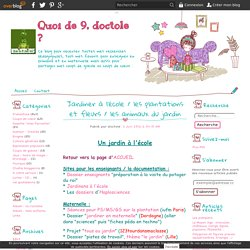 Jardiner à l'école / les plantations et fleurs / les animaux du jardin