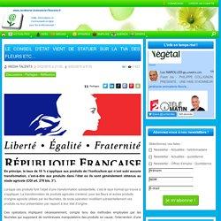 LE CONSEIL D'ÉTAT VIENT DE STATUER SUR LA TVA DES FLEURS ETC... - www.Jardinerie-Animalerie-Fleuriste.fr