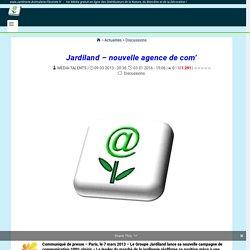 Jardiland - nouvelle agence de com' - www.Jardinerie-Animalerie-Fleuriste.fr