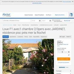 Loue F1 avec1 chambre 2/3pers avec JARDINET, résidence pisc près mer la Rochel - La Rochelle et environs