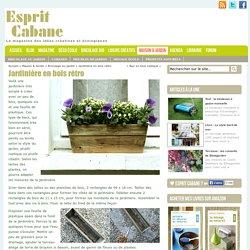 Jardinière en bois rétro, Esprit Cabane, idees creatives et ecologiques