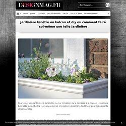 Jardinière fenêtre ou balcon et diy ou comment faire soi-même une telle jardinière