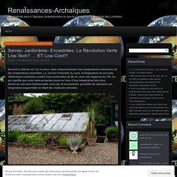 Serres- Jardinières- Encastrées: La Révolution Verte Low-Tech? … ET Low-Cost!? – RenaÏssances-Archaïques