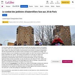 Le combat des jardiniers d'Aubervilliers face aux JO de Paris
