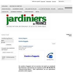 www.jardiniersdefrance.com/joomla/index.php - Centre d'appels