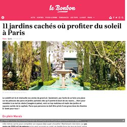 11 jardins cachés où profiter du soleil à Paris