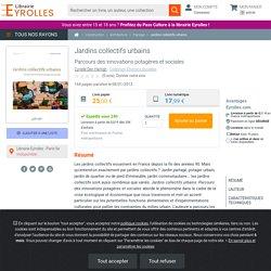 Jardins collectifs urbains - C. Den Hartigh - Librairie Eyrolles