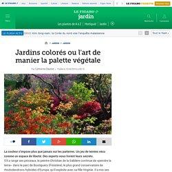 Jardins colorés ou l'art de manier la palette végétale
